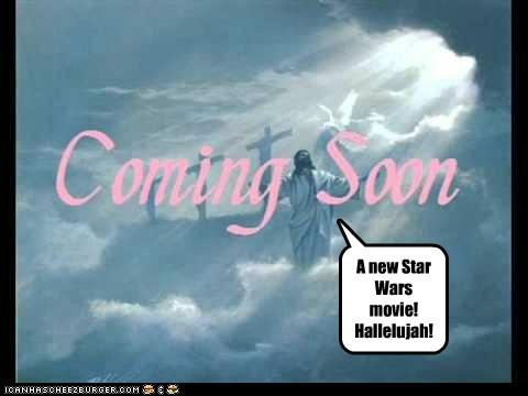 A new Star Wars movie! Hallelujah!