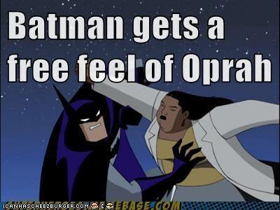 Batman gets a free feel of Oprah