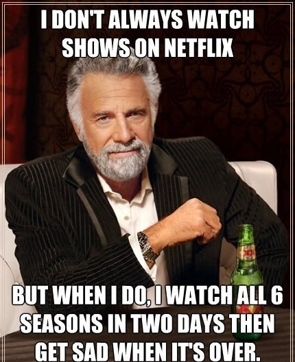 feels,fandom problems,netflix,most interesting man