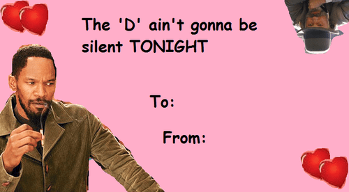 cards,django unchained,the d is silent,Valentines day