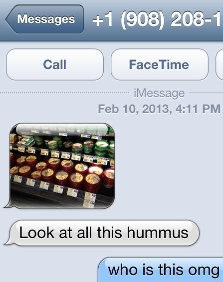 wrong number,iPhones,who is this,hummus
