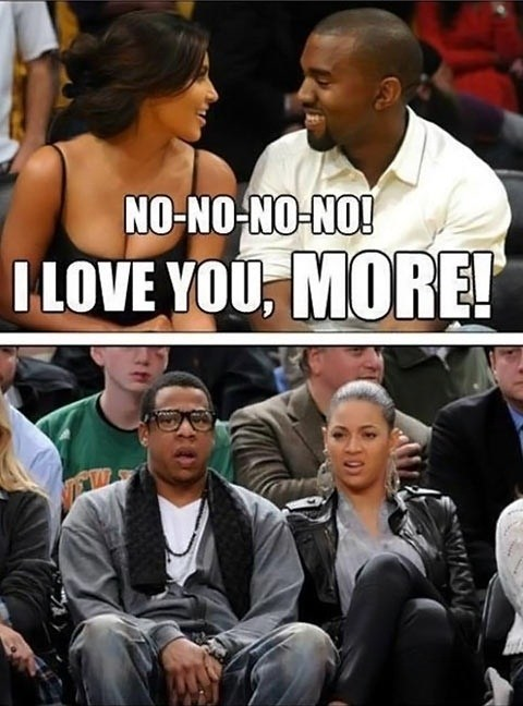 i love you more,gross,beyoncé,cute,what,kim kardashian,kanye west,Jay Z