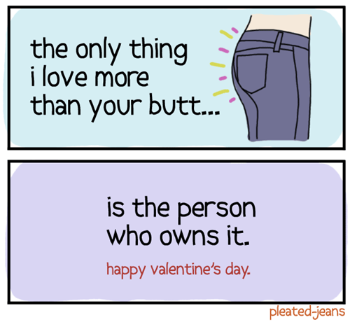 butts,valentine's day cards,pleated jeans
