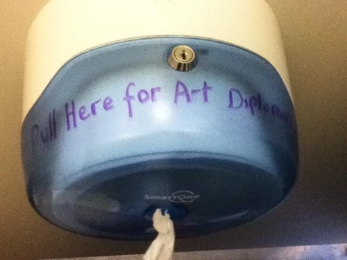 diploma art toilet paper bathroom g rated School of FAIL
