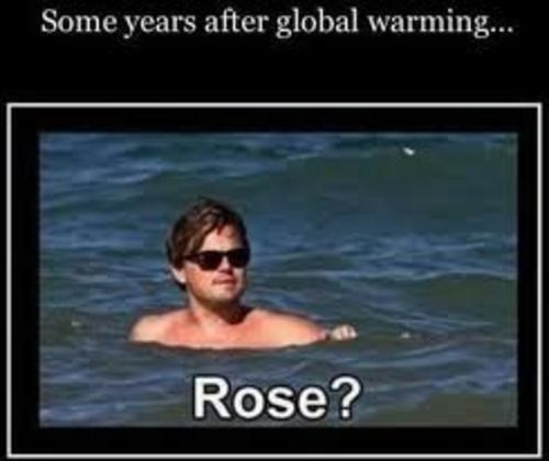titanic,rose,global warming,jack