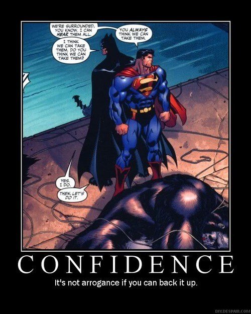 arrogant,confidence,batman,superman