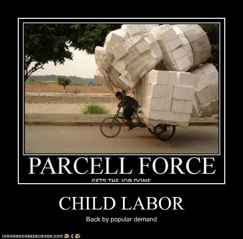 CHILD LABOR Back by popular demand