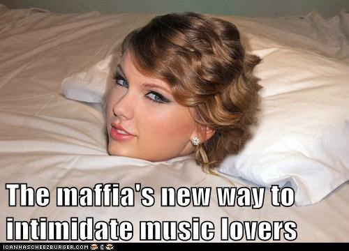 taylor swift,Music,intimidation,head,mafia