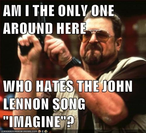 john lennon the big lebowski imagine Music FAILS g rated - 7061041920