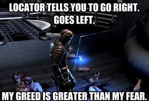 loot,greed,gamers,dead space