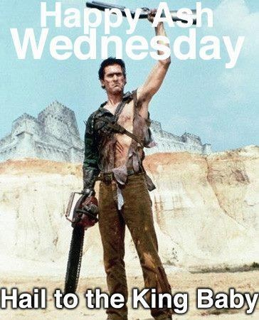 Ash Wednesday army of darkness puns bruce campbell ash williams - 7061892352