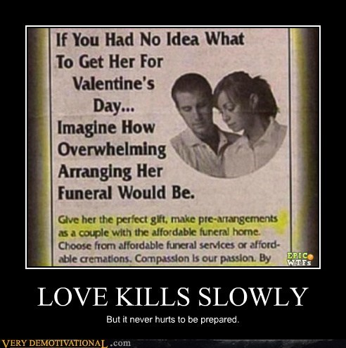 LOVE KILLS SLOWLY But it never hurts to be prepared.