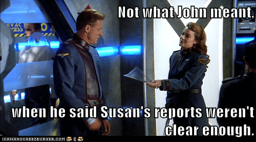 Not what John meant,  when he said Susan's reports weren't clear enough.