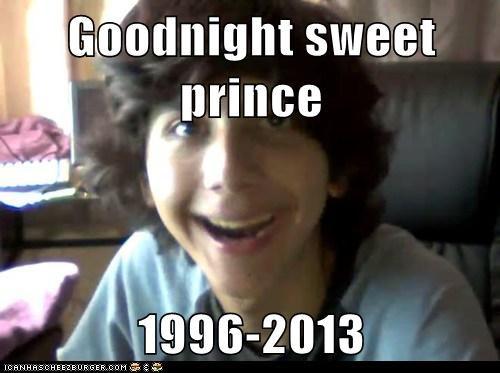 Goodnight sweet prince  1996-2013