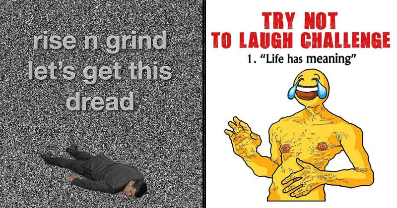 Nihilist memes, depressing memes, dark humor.