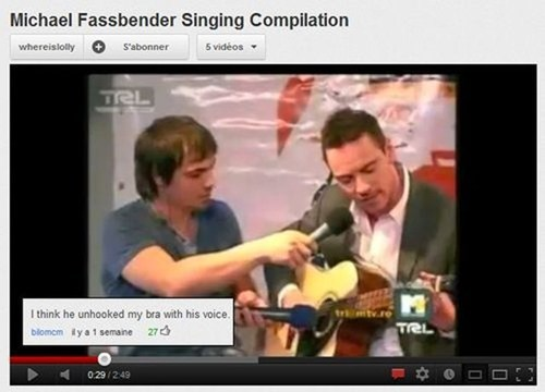 singing,youtube comments,michael fassbender