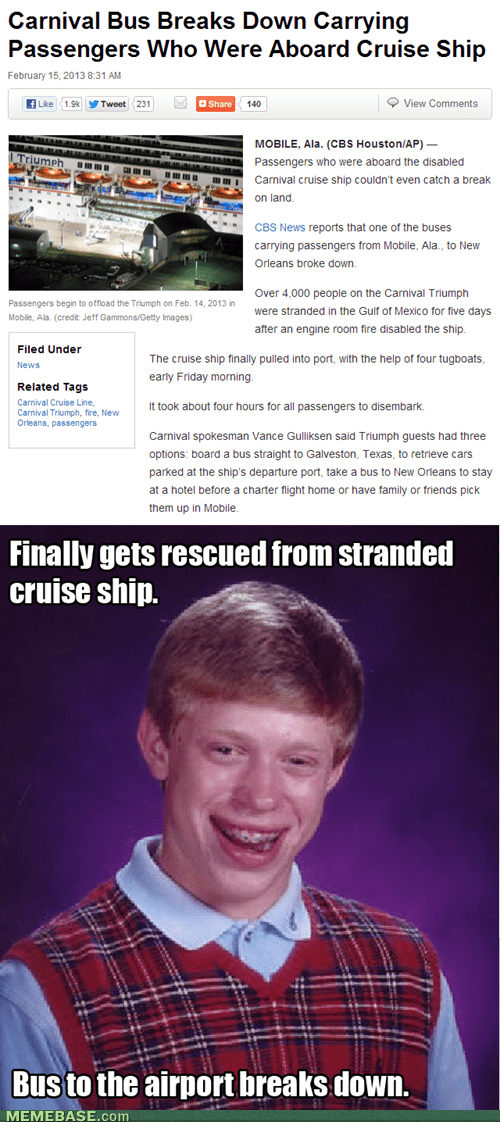 in the news,bad luck brian,cruise
