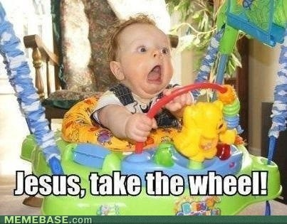 Babies,parenting,jesus take the wheel