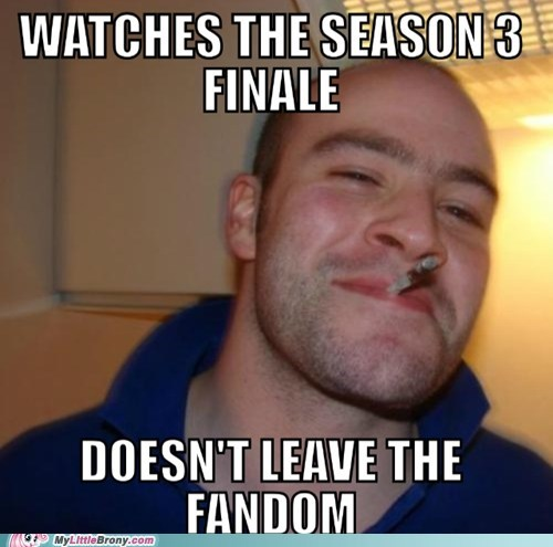 brony,fandom,meme,Good Guy Greg,season finale