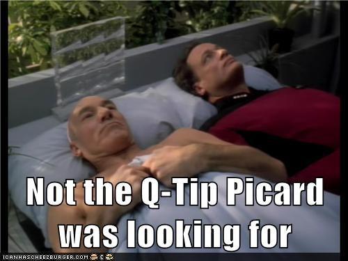 Captain Picard,q-tips,Star Trek,Q,john de lancie,patrick stewart