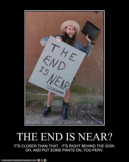 THE END IS NEAR?