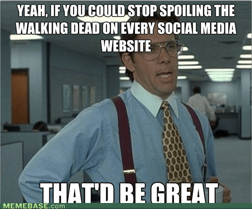 social media,that'd be great,The Walking Dead