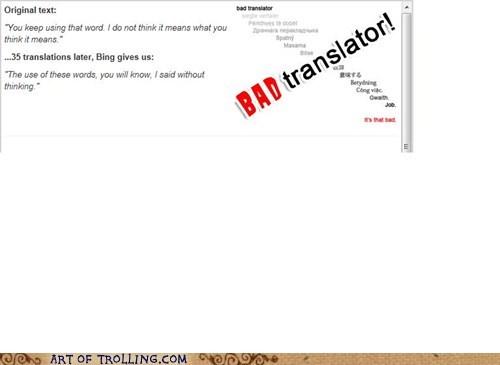 Bad Translator you keep using that word the princess bride inigo montoya funny - 7073512448