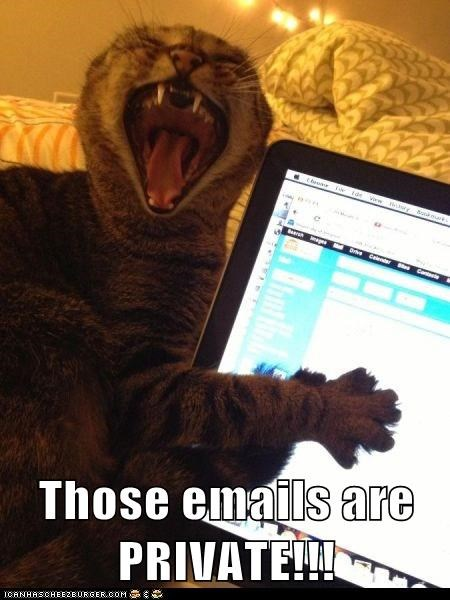 Those emails are PRIVATE!!!