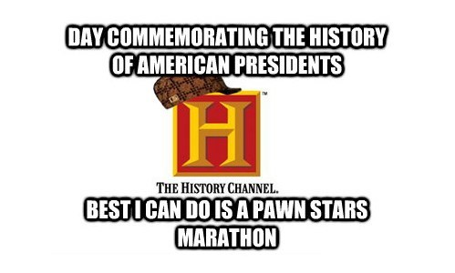 scumbag hat presidents day history channel - 7074630656