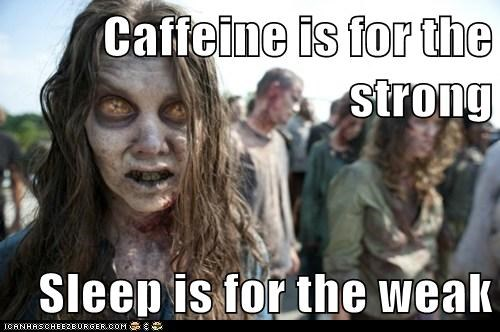 caffeine zombie sleep The Walking Dead