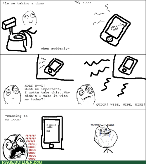 forever alone,phone call,pressure,incoming call,dad