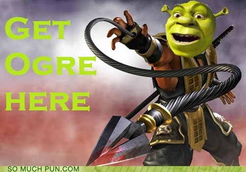 shoop,Mortal Kombat,ogre,get over here,similar sounding,scorpion,shrek,quote