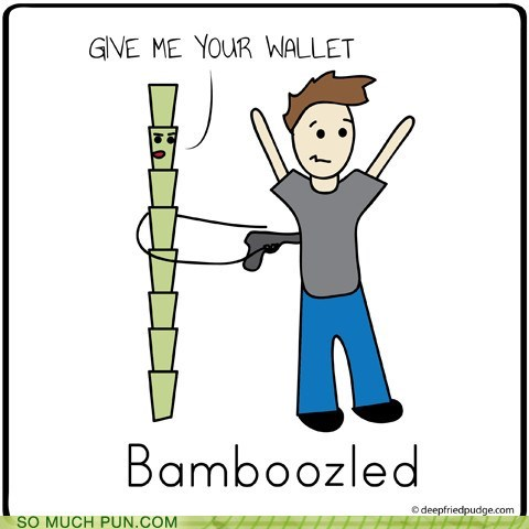 bamboo,bamboozled,literalism,homophones