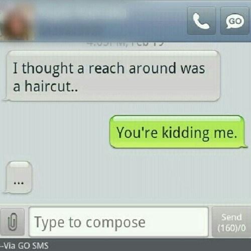 haircut kidding reach around - 7077944832