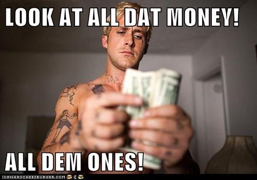 ones,Ryan Gosling,money