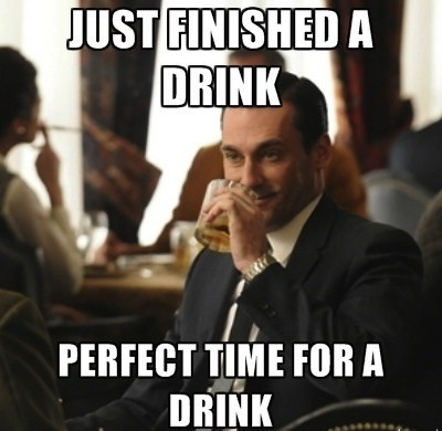 don draper,finished drink,perfect time