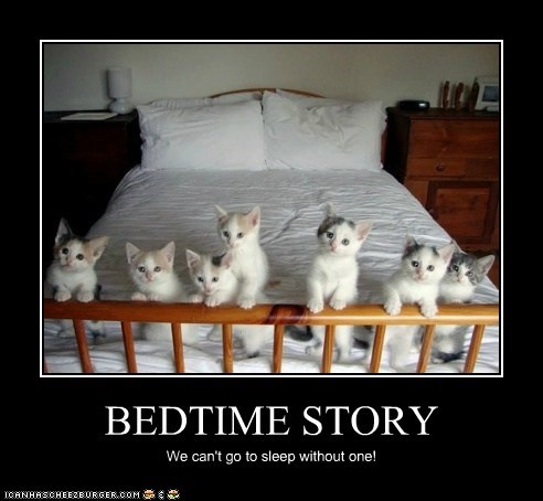 BEDTIME STORY We can't go to sleep without one!