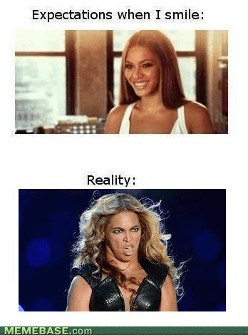smiling,unflattering beyonce,expectations vs reality