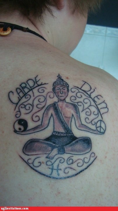 carpe diem back tattoos meditation g rated Ugliest Tattoos - 7083164672