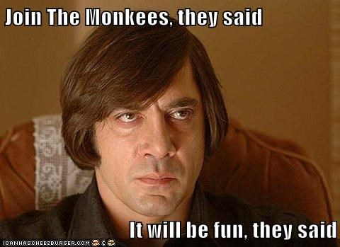 javier bardem,They Said,the monkees