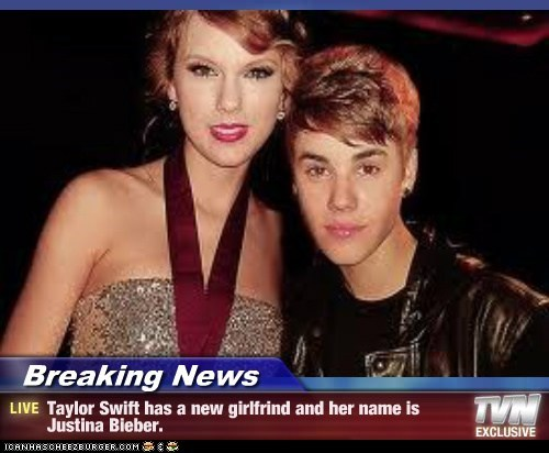 Breaking News - Taylor Swift has a new girlfrind and her name is Justina Bieber.