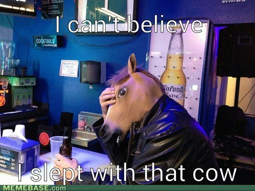 cow,horse mask,drunks
