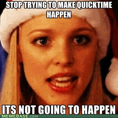 quicktime mean grils it's not going to happen