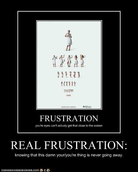 REAL FRUSTRATION: