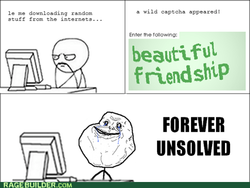 forever alone captcha - 7087829760