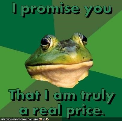 I promise you   That I am truly a real price.