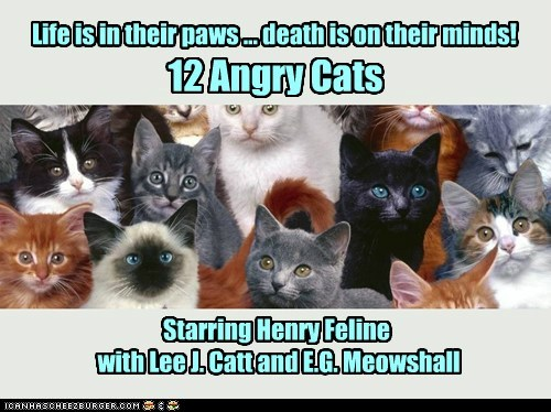 12 Angry Cats Life is in their paws ... death is on their minds! Starring Henry Feline with Lee J. Catt and E.G. Meowshall