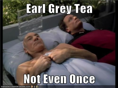 Not Even Once earl grey Captain Picard Star Trek Q john de lancie patrick stewart