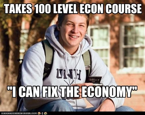 "TAKES 100 LEVEL ECON COURSE ""I CAN FIX THE ECONOMY"""