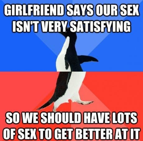 socially awkward penguin,sexytimes,adequate